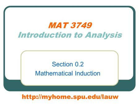 MAT 3749 Introduction to Analysis Section 0.2 Mathematical Induction