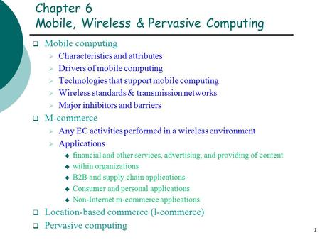 Chapter 6 <strong>Mobile</strong>, Wireless & Pervasive <strong>Computing</strong>