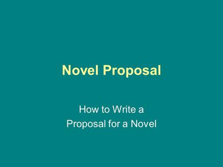 How to Write a Proposal for a Novel