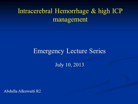 Intracerebral Hemorrhage & high ICP management