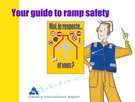 Your guide to ramp safety. 1 Table of contents l Ramp driving permit l Movement area, manoeuvring area, apron l Speed limits l Right of way l Safety l.