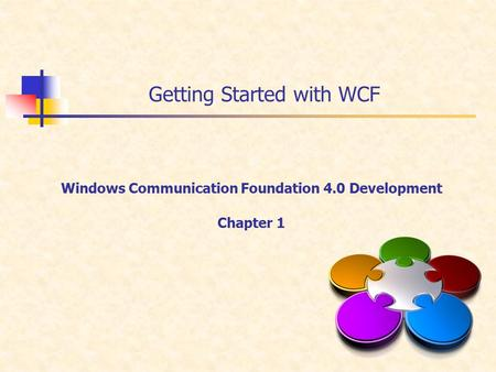 Getting Started with WCF Windows Communication Foundation 4.0 Development Chapter 1.