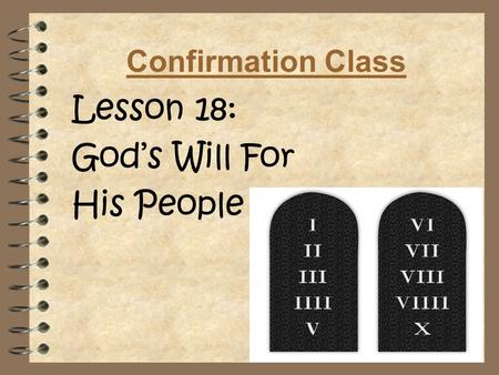 Confirmation Class Lesson 18: God's Will For His People.