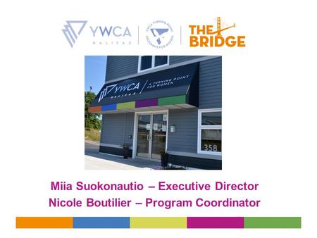 Miia Suokonautio – Executive Director Nicole Boutilier – Program Coordinator.