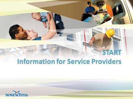 START Information for Service Providers. New! START Program CLIENTS EMPLOYERS.