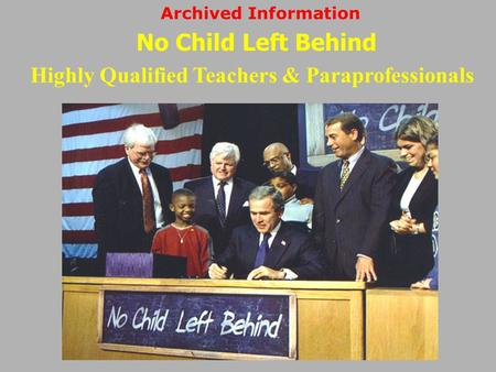 Highly Qualified Teachers & Paraprofessionals No Child Left Behind Archived Information.