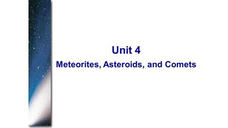 Meteorites, Asteroids, and Comets Unit 4. Appearances of comet Kohoutek (1973), Halley (1986), and Hale-Bopp (1997) caused great concern among superstitious.