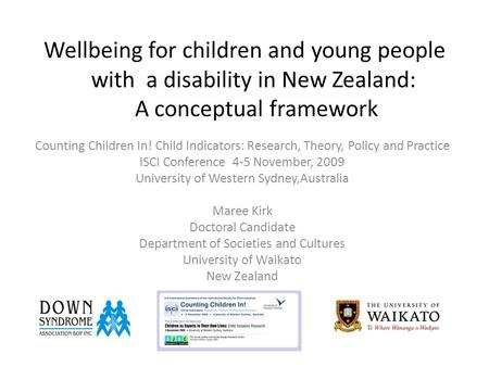 Wellbeing for children and young people with a disability in New Zealand: A conceptual framework Counting Children In! Child Indicators: Research, Theory,