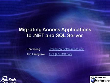 Migrating Access Applications to.NET and SQL Server Ken Tim