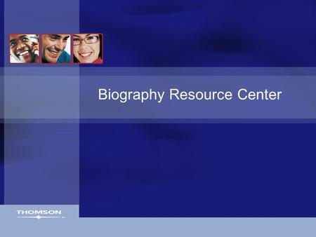 Biography Resource Center. Gale Digital Collections  Biography Resource Center's comprehensiveness is unmatched 427,000+ biographies on 335,000+ people.
