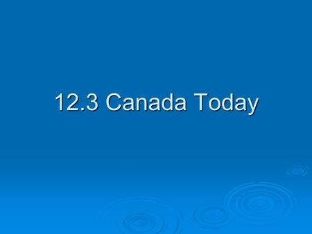 12.3 Canada Today.