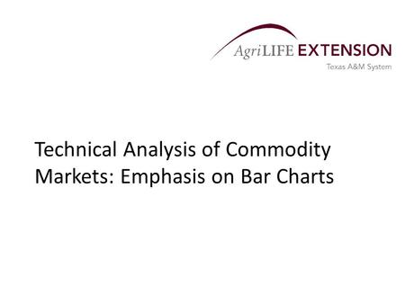 Technical Analysis of Commodity Markets: Emphasis on Bar Charts.