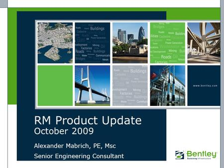 RM Product Update October 2009 Alexander Mabrich, PE, Msc Senior Engineering Consultant.