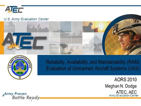 Army Evaluation Center For Official Use Only Reliability, Availability, and Maintainability (RAM) Evaluation of Unmanned Aircraft Systems (UAS) AORS 2010.