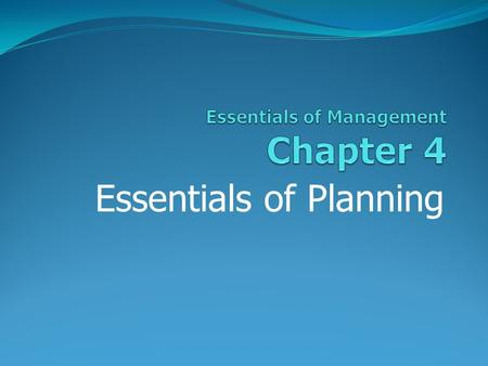 Essentials of Planning. Three Types of Planning Strategic planning establishes master plans that fit the destiny of the firm. Tactical planning translates.