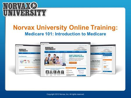 Norvax University Online Training: Medicare 101: Introduction to Medicare.