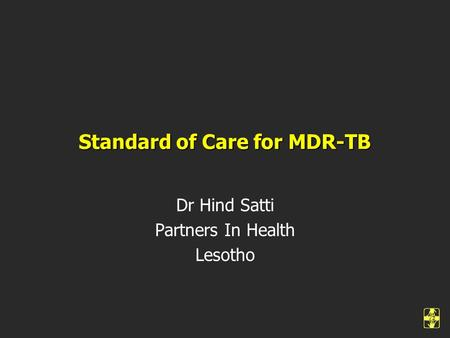 Standard of Care for MDR-TB