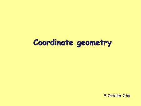 Coordinate geometry © Christine Crisp.
