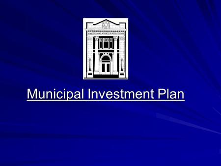 Municipal Investment Plan. Overview A group RRSP / Investment Program negotiated by the MFA All municipal employees, elected officials and their spouses.