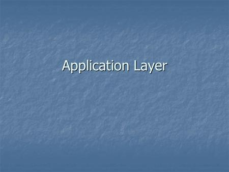 Application Layer. Applications A program or group of programs designed for end users. A program or group of programs designed for end users. Software.
