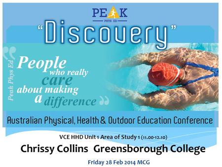 Friday 28 Feb 2014 MCG VCE HHD Unit 1 Area of Study 1 (11.00-12.10) Chrissy Collins Greensborough College.