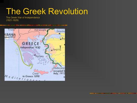 The Greek Revolution The Greek War of Independence ( )