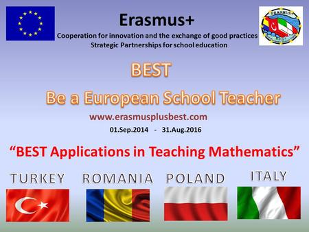 "Erasmus+ Cooperation for innovation and the exchange of good practices Strategic Partnerships for school education 01.Sep.2014 - 31.Aug.2016 ""BEST Applications."