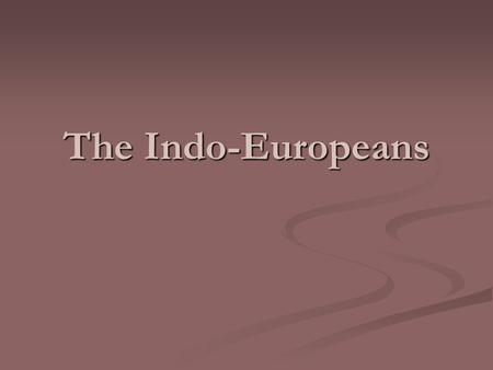 The Indo-Europeans. Indo-Europeans Migrate The Indo-Europeans were a nomadic group coming from the steppes north of the Caucasus Mountains, between the.