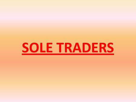 SOLE TRADERS.