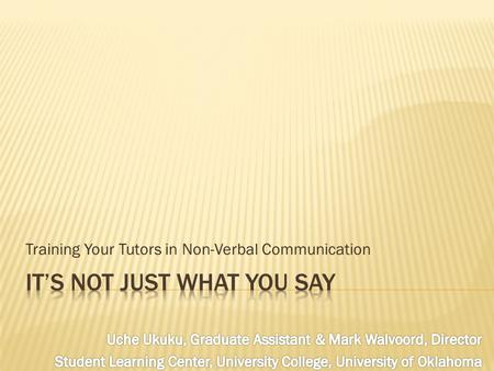 Training Your Tutors in Non-Verbal Communication.