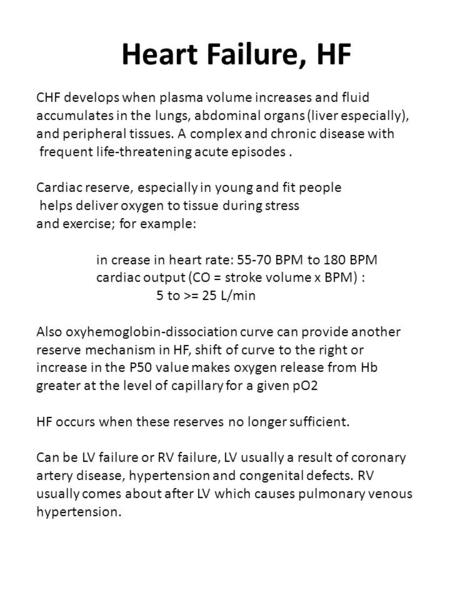 Heart Failure, HF CHF develops when plasma volume increases and fluid accumulates in the lungs, abdominal organs (liver especially), and peripheral tissues.