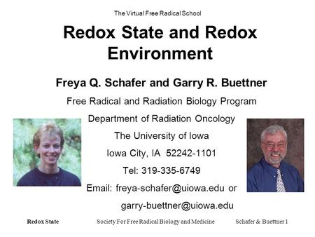 Redox State Society For Free Radical Biology and MedicineSchafer & Buettner 1 Redox State and Redox Environment Freya Q. Schafer and Garry R. Buettner.