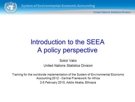 Introduction to the SEEA A policy perspective