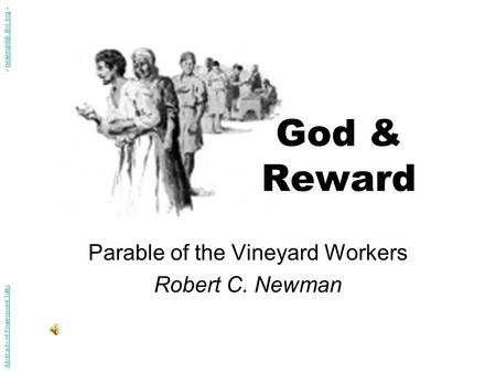 God & Reward Parable of the Vineyard Workers Robert C. Newman Abstracts of Powerpoint Talks - newmanlib.ibri.org -newmanlib.ibri.org.