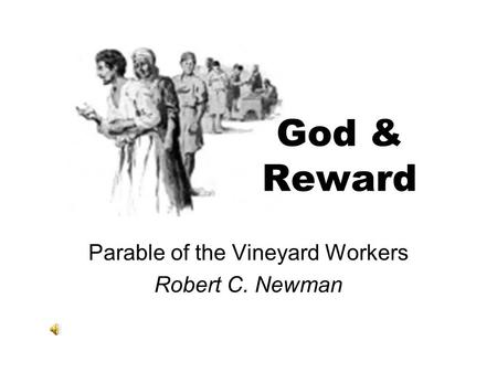 Parable of the Vineyard Workers Robert C. Newman
