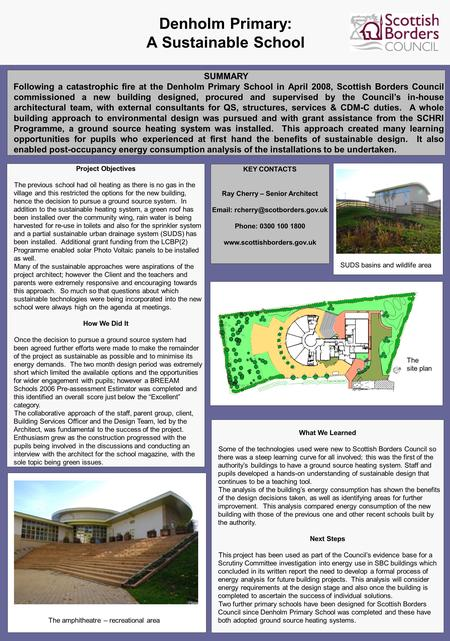 Denholm Primary: A Sustainable School SUMMARY Following a catastrophic fire at the Denholm Primary School in April 2008, Scottish Borders Council commissioned.