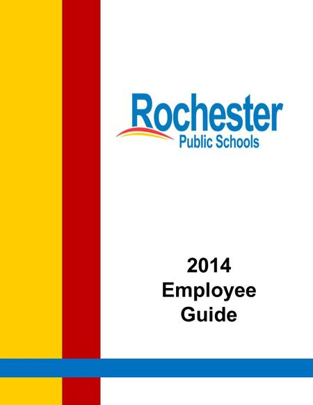 2014 Employee Guide. Welcome Open Enrollment November 4, 2013 - November 15, 2013 Plan Year January 1, 2014—December 31, 2014 Enrollment Elections are.