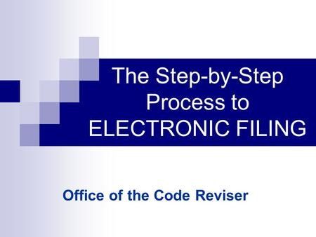 The Step-by-Step Process to ELECTRONIC FILING Office of the Code Reviser.