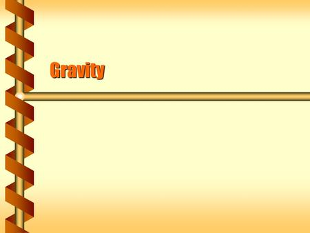 Gravity. Force at Impact  A falling ball on a paper surface can break through. The ball is exerting a force  A falling ball on a hard surface rebounds.