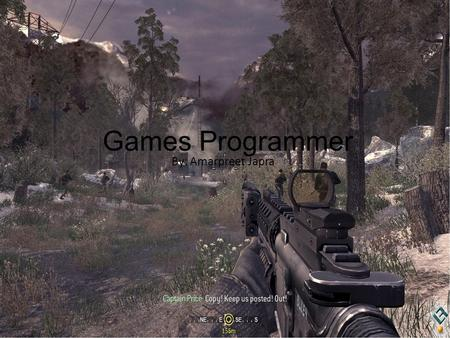 Games Programmer By: Amarpreet Japra. What is a games programmner? A games programmer is an individual who develops codebase for video games or a similar.