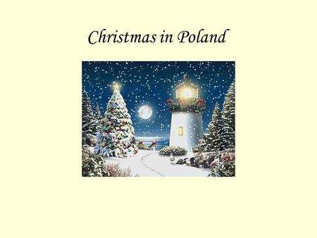 Christmas in Poland. Advent Christmas in Poland is preceded by Advent, the period of preparation for the celebration of Nativity of Jesus. It starts on.