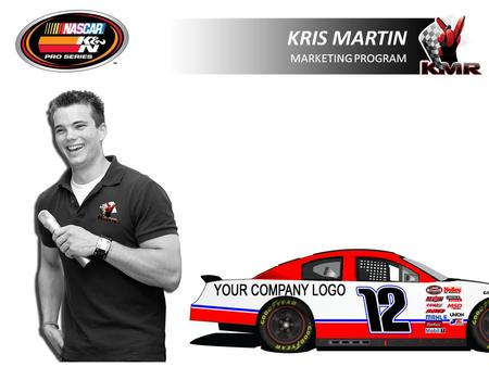 KRIS MARTIN MARKETING PROGRAM. Driven to become NASCAR's first deaf driver Born profoundly deaf, Kris is surgically outfitted with a Cochlear implant.