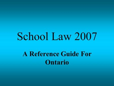 School Law 2007 A Reference Guide For Ontario. Chapter 3: Human Rights Legislation Rights and freedoms of Ontario citizens are protected by: 1)Charter.