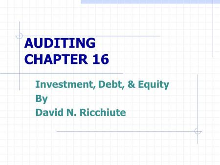 Investment, Debt, & Equity By David N. Ricchiute