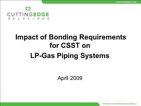 Impact of Bonding Requirements for CSST on LP-Gas Piping Systems April 2009.