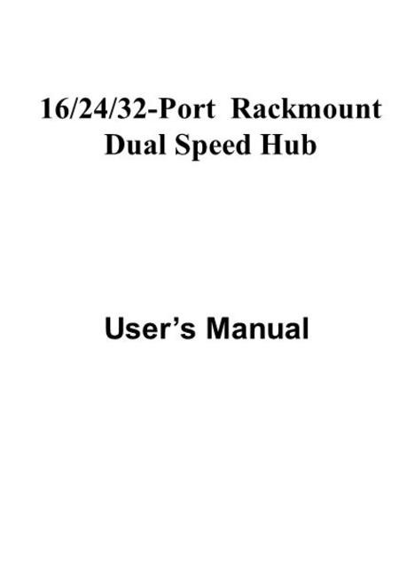 16/24/32-Port Rackmount Dual Speed Hub User's Manual.