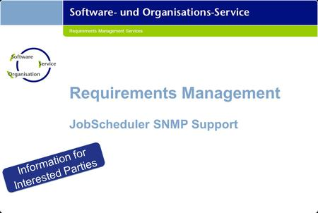 Requirements Management Services Requirements Management JobScheduler SNMP Support Information for Interested Parties Information for Interested Parties.