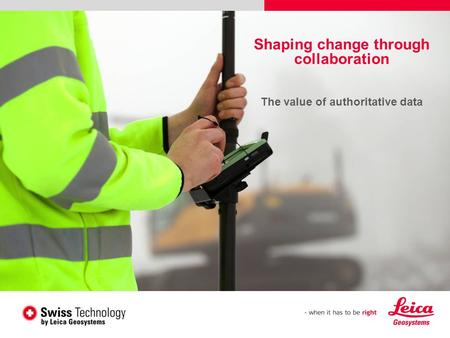 Shaping change through collaboration The value of authoritative data.