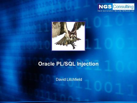 Oracle PL/SQL Injection David Litchfield. What is PL/SQL? Procedural Language / Structured Query Language Oracle's extension to standard SQL Programmable.