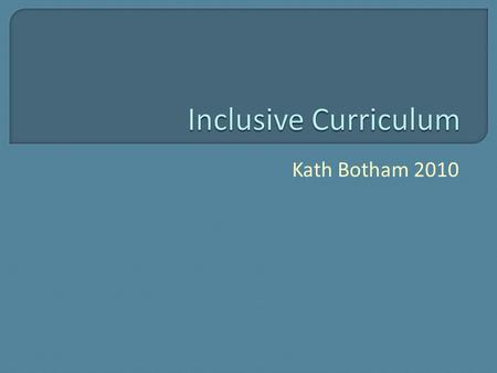 Kath Botham 2010.  Increasing diversity entering higher education - greater proportions of: disabled students mature students international students.